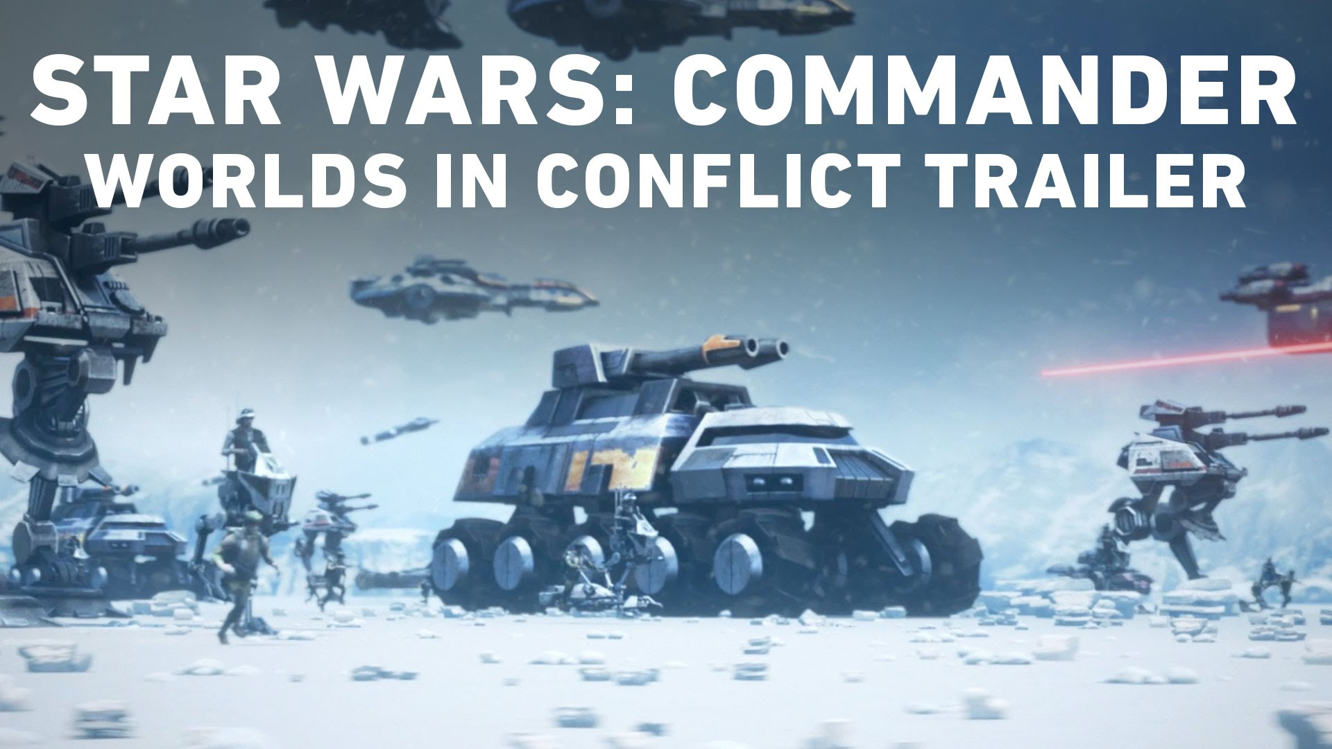 Star Wars Commander – Worlds in Conflict Official Trailer
