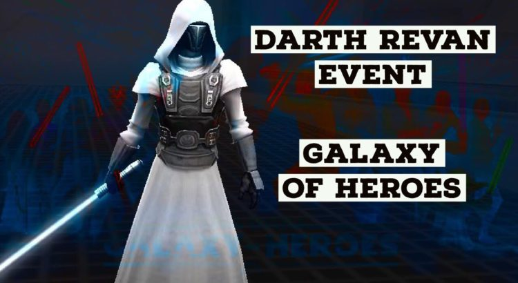 Star Wars Galaxy of Heroes Darth Revan is Live